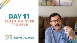 Day 11 - Blessing Over Trouble