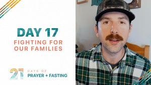 Day 17 - Fighting for Our Families