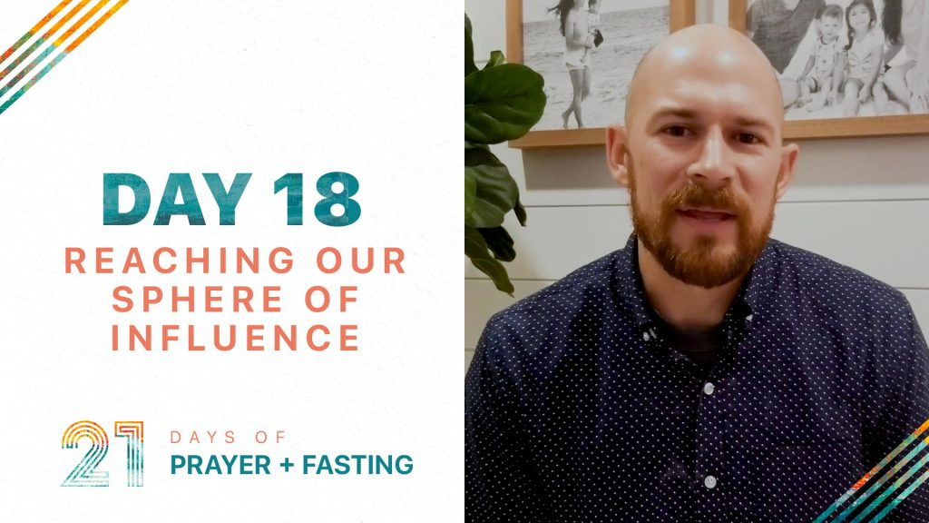 Day 18 - Reaching Our Sphere of Influence