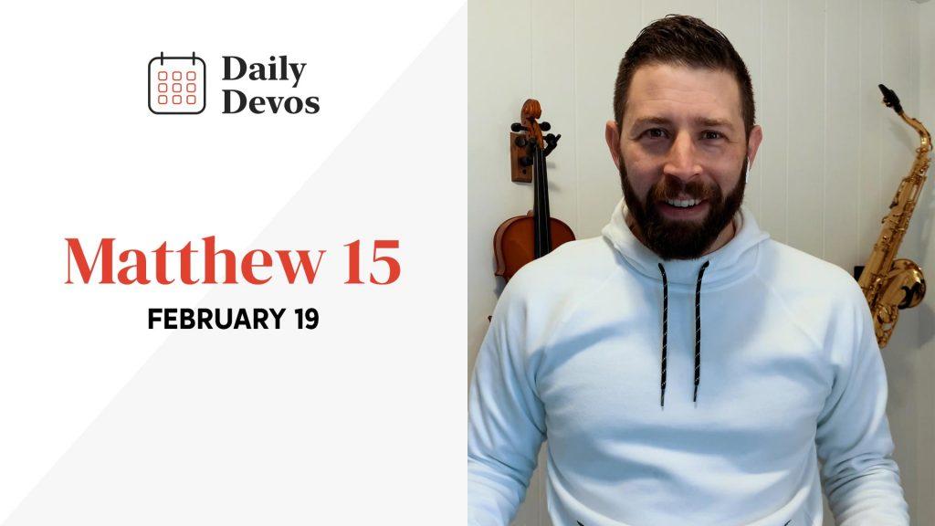 February 19 | Matthew 15