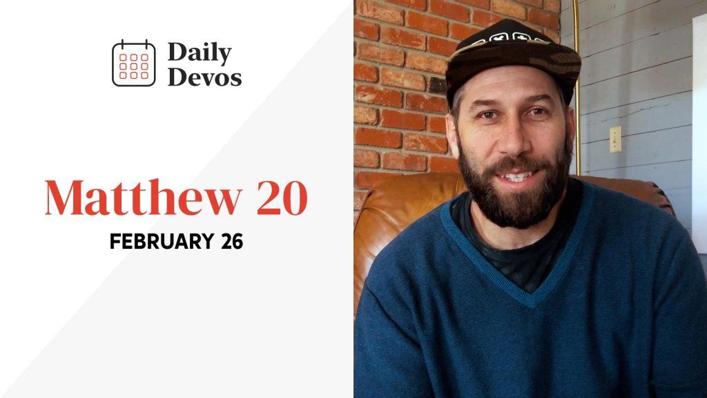 February 26 | Matthew 20