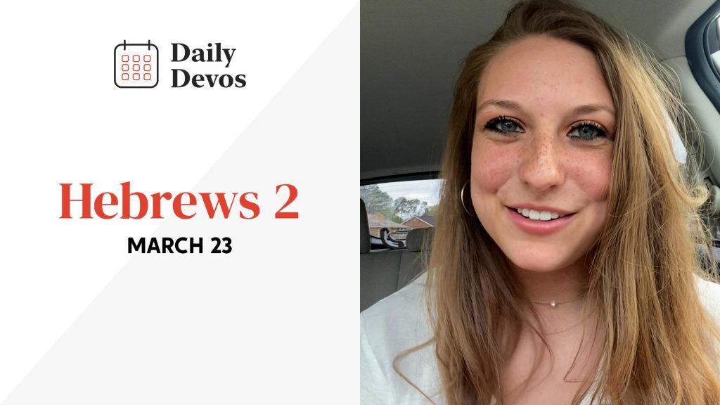 Hebrews 2   March 23