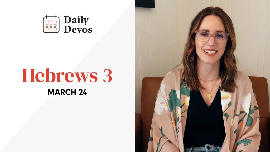 Hebrews 3   March 24