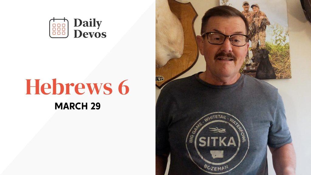 Hebrews 6   March 29