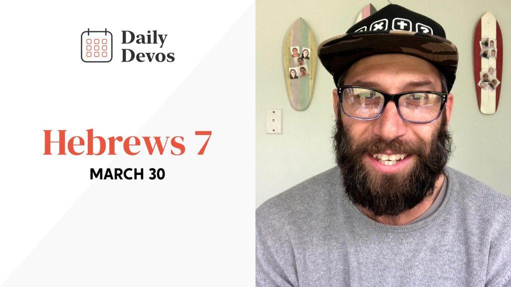 Hebrews 7   March 30