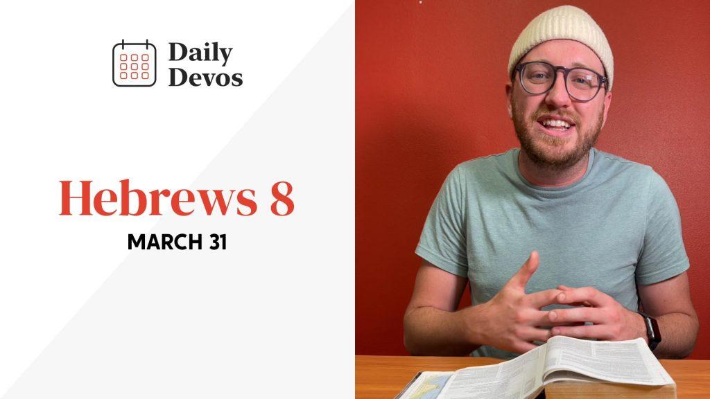 Hebrews 8   March 31