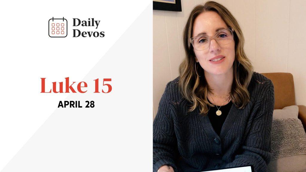 Luke 15 - Daily Devos