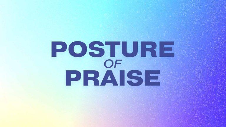 Posture of Praise