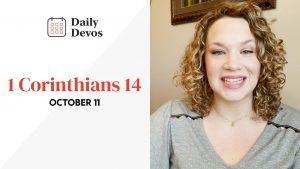 Daily Devos - 1 Corinthians 14