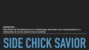 Side Chick Savior