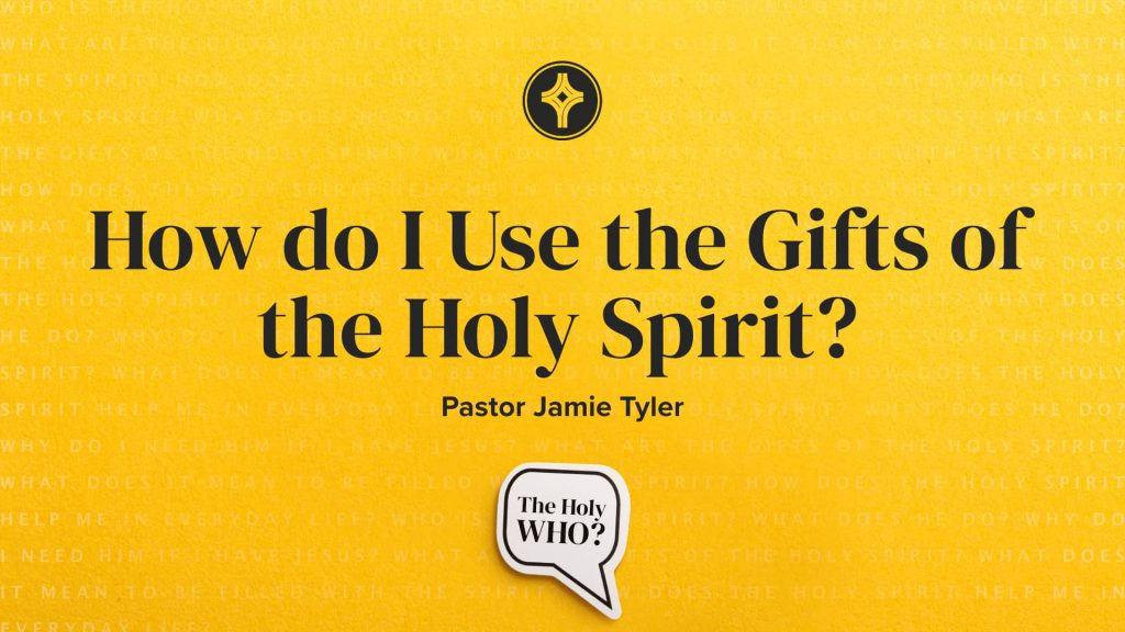 How Do I Use the Gifits of the Holy Spirit?