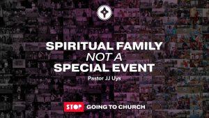Spiritual Family not a Special Event-C