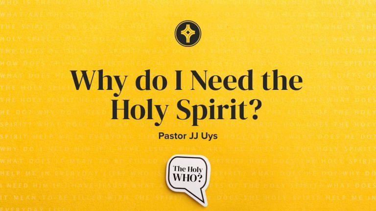 Why Do I Need the Holy Spirit-C