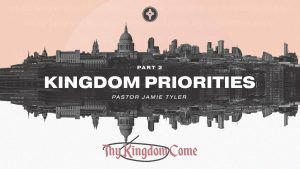 Kingdom Priorities - Eunice