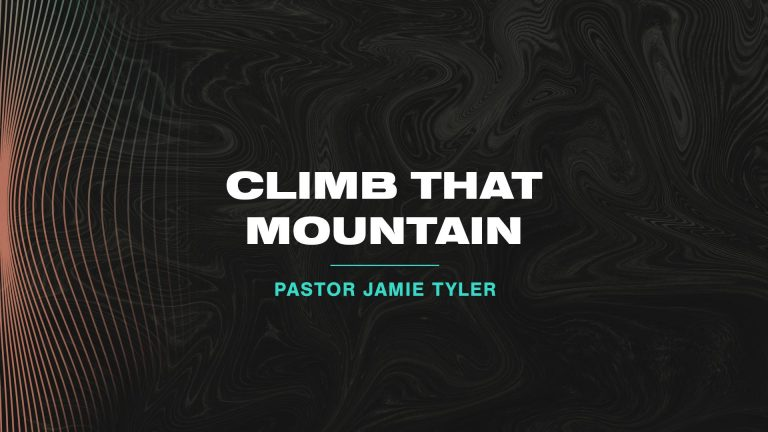 Climb That Mountain