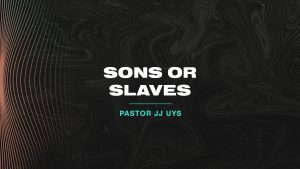 Sons or Slaves